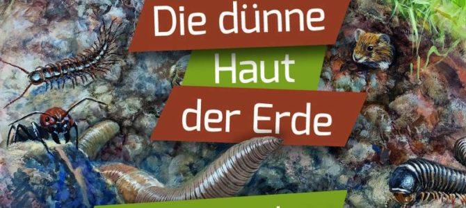 """Ausstellung """"Die dünne Haut der Erde – Unsere Böden""""."""